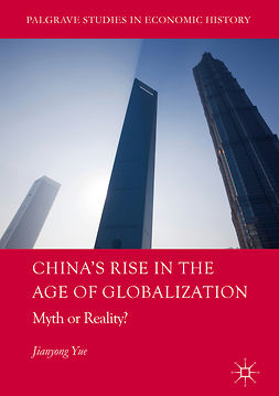 Yue, Jianyong - China's Rise in the Age of Globalization, ebook