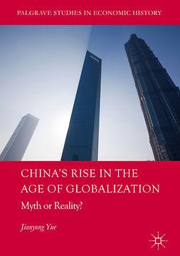 Yue, Jianyong - China's Rise in the Age of Globalization, e-kirja