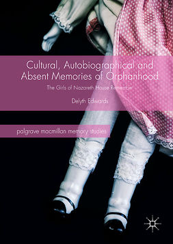 Edwards, Delyth - Cultural, Autobiographical and Absent Memories of Orphanhood, e-bok