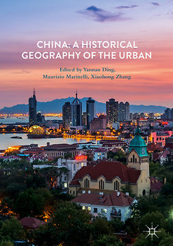 Ding, Yannan - China: A Historical Geography of the Urban, e-kirja