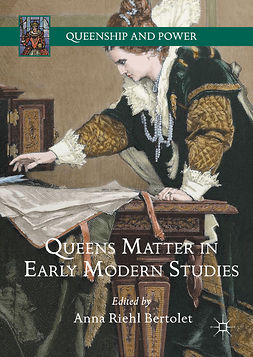 Bertolet, Anna Riehl - Queens Matter in Early Modern Studies, ebook