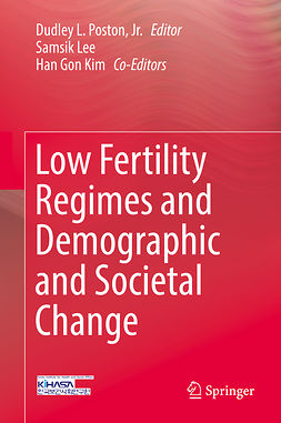 Jr., Dudley L. Poston, - Low Fertility Regimes and Demographic and Societal Change, e-kirja