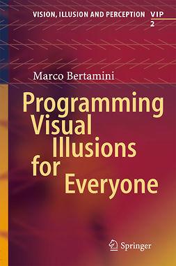 Bertamini, Marco - Programming Visual Illusions for Everyone, e-bok