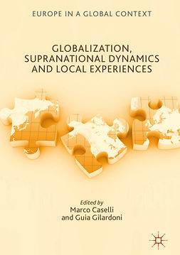 Caselli, Marco - Globalization, Supranational Dynamics and Local Experiences, e-bok