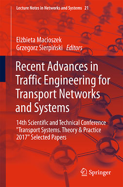 Macioszek, Elżbieta - Recent Advances in Traffic Engineering for Transport Networks and Systems, ebook