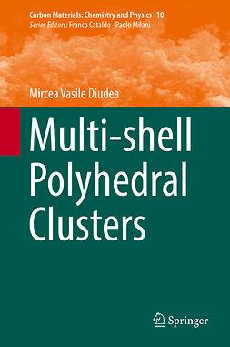 Diudea, Mircea Vasile - Multi-shell Polyhedral Clusters, ebook