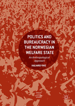 Vike, Halvard - Politics and Bureaucracy in the Norwegian Welfare State, ebook