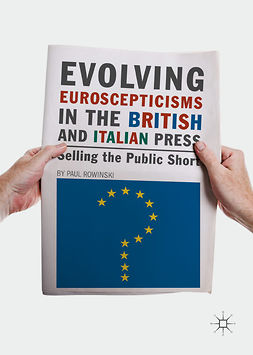 Rowinski, Paul - Evolving Euroscepticisms in the British and Italian Press, ebook
