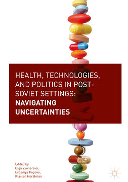 Horstman, Klasien - Health, Technologies, and Politics in Post-Soviet Settings, ebook