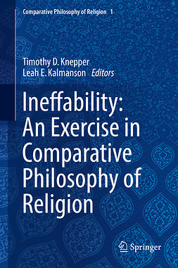 Kalmanson, Leah E. - Ineffability: An Exercise in Comparative Philosophy of Religion, ebook