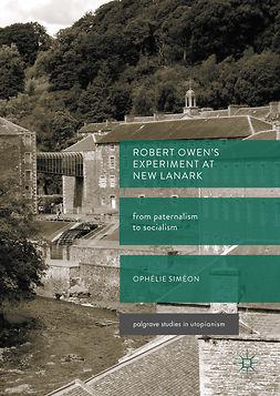 Siméon, Ophélie - Robert Owen's  Experiment at New Lanark, ebook