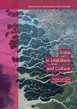 Clarke, Michael Tavel - Scale in Literature and Culture, ebook