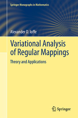Ioffe, Alexander D. - Variational Analysis of Regular Mappings, ebook