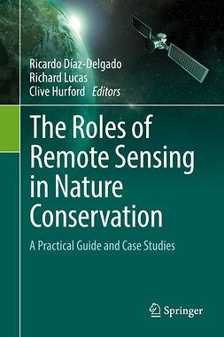 Díaz-Delgado, Ricardo - The Roles of Remote Sensing in Nature Conservation, ebook
