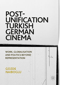 Naiboglu, Gozde - Post-Unification Turkish German Cinema, ebook