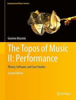 Mazzola, Guerino - The Topos of Music II: Performance, e-bok