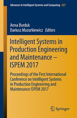 Burduk, Anna - Intelligent Systems in Production Engineering and Maintenance – ISPEM 2017, ebook