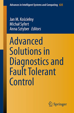 Kościelny, Jan M. - Advanced Solutions in Diagnostics and Fault Tolerant Control, e-bok
