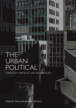 Enright, Theresa - The Urban Political, ebook