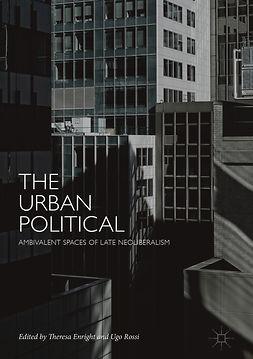 Enright, Theresa - The Urban Political, e-bok