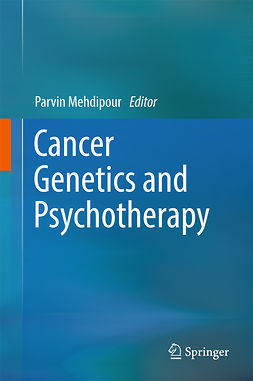 Mehdipour, Parvin - Cancer Genetics and Psychotherapy, ebook