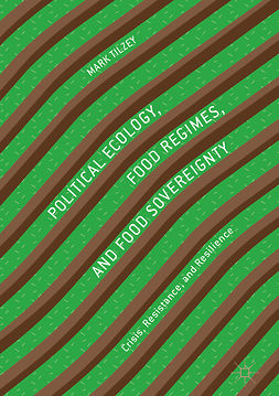 Tilzey, Mark - Political Ecology, Food Regimes, and Food Sovereignty, ebook