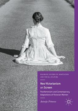 Primorac, Antonija - Neo-Victorianism on Screen, e-kirja