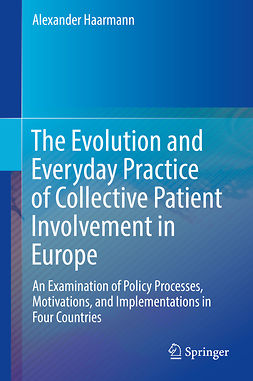 Haarmann, Alexander - The Evolution and Everyday Practice of Collective Patient Involvement in Europe, e-bok