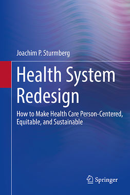 Sturmberg, Joachim P. - Health System Redesign, ebook