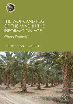 Kalantzis-Cope, Phillip - The Work and Play of the Mind in the Information Age, e-bok