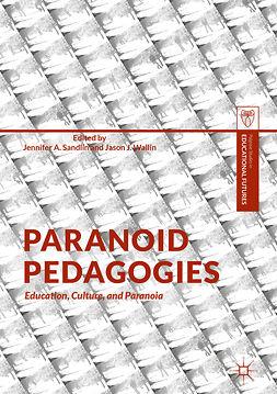 Sandlin, Jennifer A. - Paranoid Pedagogies, ebook