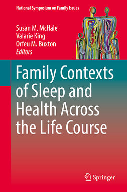 Buxton, Orfeu M. - Family Contexts of Sleep and Health Across the Life Course, e-bok