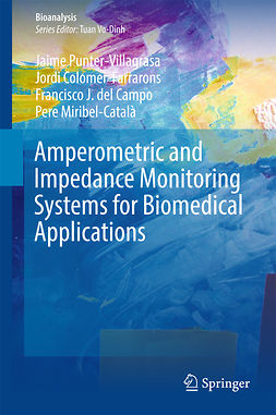 Campo, Francisco J. del - Amperometric and Impedance Monitoring Systems for Biomedical Applications, ebook