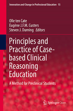 Cate, Olle ten - Principles and Practice of Case-based Clinical Reasoning Education, ebook