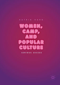 Horn, Katrin - Women, Camp, and Popular Culture, e-kirja