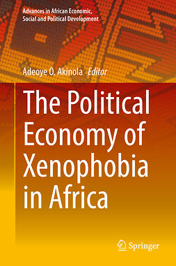 Akinola, Adeoye O. - The Political Economy of Xenophobia in Africa, ebook
