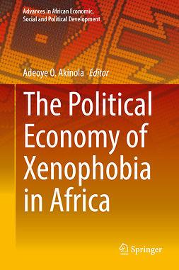 Akinola, Adeoye O. - The Political Economy of Xenophobia in Africa, e-kirja