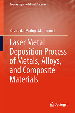 Mahamood, Rasheedat Modupe - Laser Metal Deposition Process of Metals, Alloys, and Composite Materials, e-bok