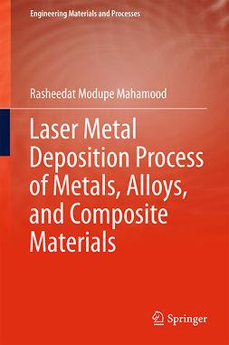 Mahamood, Rasheedat Modupe - Laser Metal Deposition Process of Metals, Alloys, and Composite Materials, e-kirja