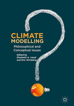 Lloyd, Elisabeth A. - Climate Modelling, ebook