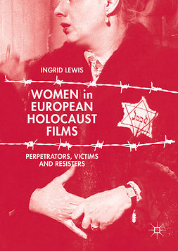 Lewis, Ingrid - Women in European Holocaust Films, e-bok