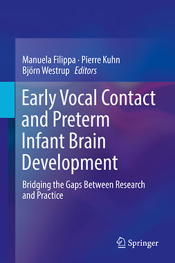 Filippa, Manuela - Early Vocal Contact and Preterm Infant Brain Development, ebook