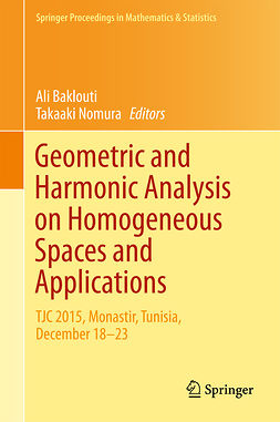 Baklouti, Ali - Geometric and Harmonic Analysis on Homogeneous Spaces and Applications, e-bok