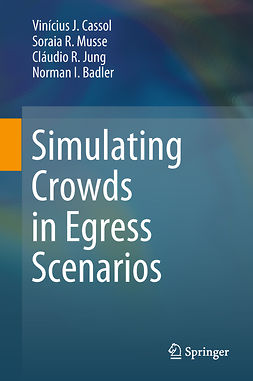 Badler, Norman I - Simulating Crowds in Egress Scenarios, ebook