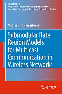 Riemensberger, Maximilian - Submodular Rate Region Models for Multicast Communication in Wireless Networks, ebook