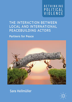 Hellmüller, Sara - The Interaction Between Local and International Peacebuilding Actors, e-bok