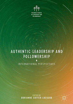 Cotter-Lockard, Dorianne - Authentic Leadership and Followership, e-bok