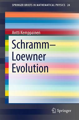 Kemppainen, Antti - Schramm–Loewner Evolution, ebook
