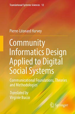 Harvey, Pierre-Léonard - Community Informatics Design Applied to Digital Social Systems, ebook
