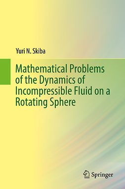 Skiba, Yuri N. - Mathematical Problems of the Dynamics of Incompressible Fluid on a Rotating Sphere, e-bok